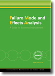 Failure Mode and Effects Analysis: A Guide for Business Improvement