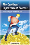 The Continual Improvement Process: From Strategy to the Bottom Line